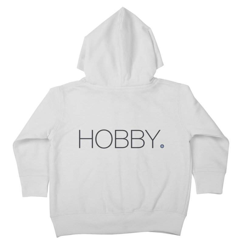 HOBBY. Kids Toddler Zip-Up Hoody by Hobby Night in Canada Podcast
