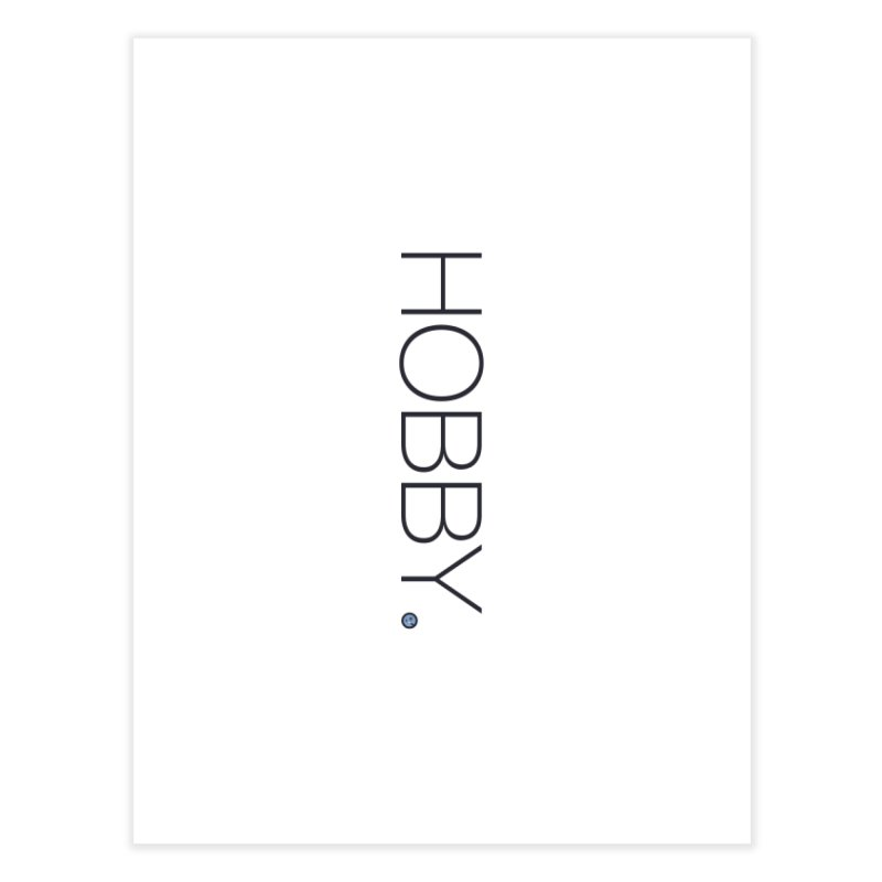 HOBBY. Home Fine Art Print by Hobby Night in Canada Podcast