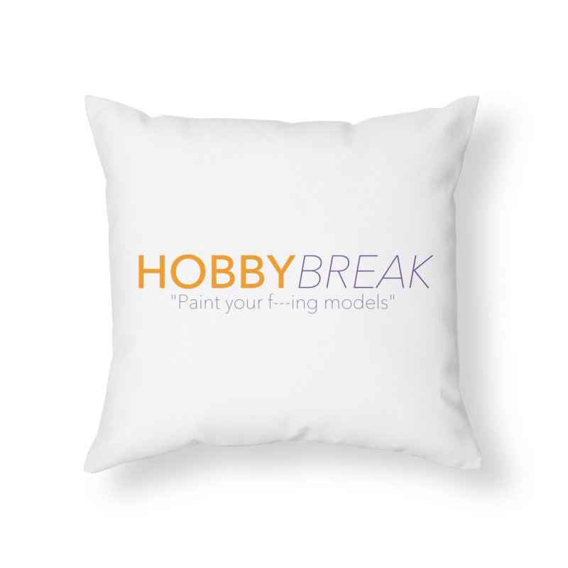 Hobby Break Home Throw Pillow by Hobby Night in Canada Podcast