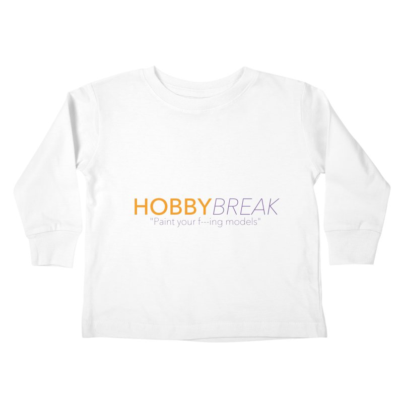 Hobby Break Kids Toddler Longsleeve T-Shirt by Hobby Night in Canada Podcast