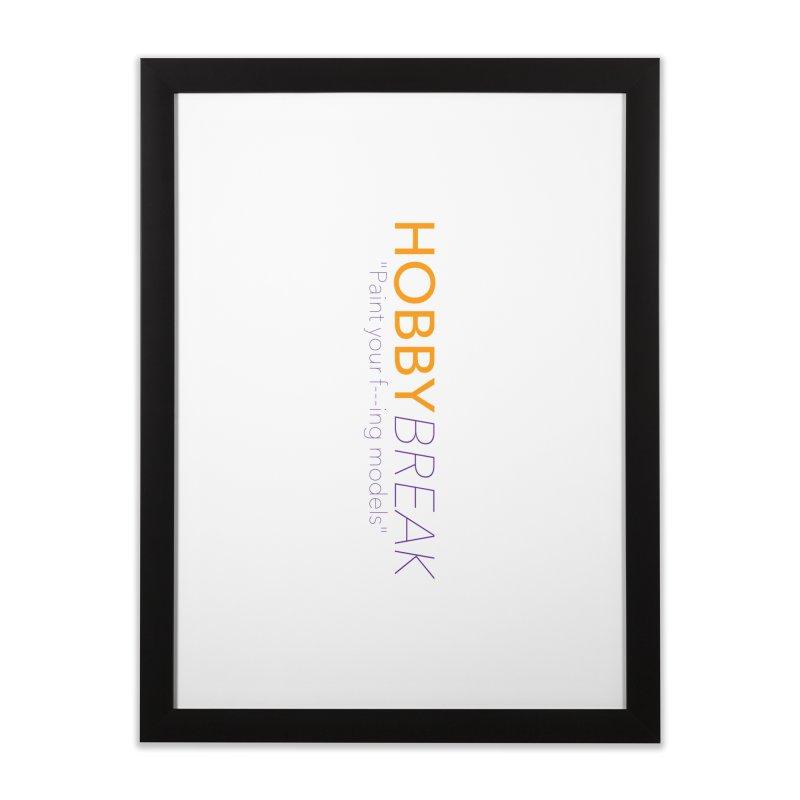 Hobby Break Home Framed Fine Art Print by Hobby Night in Canada Podcast