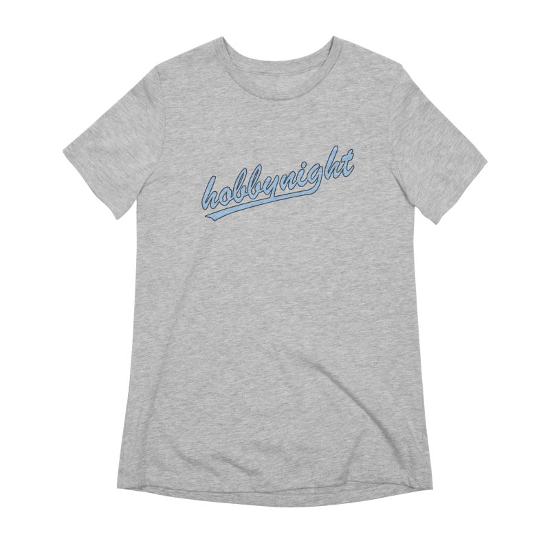 Hobby Night - Play Ball Women's Extra Soft T-Shirt by Hobby Night in Canada Podcast