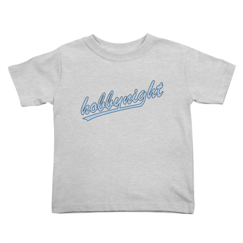 Hobby Night - Play Ball Kids Toddler T-Shirt by Hobby Night in Canada Podcast
