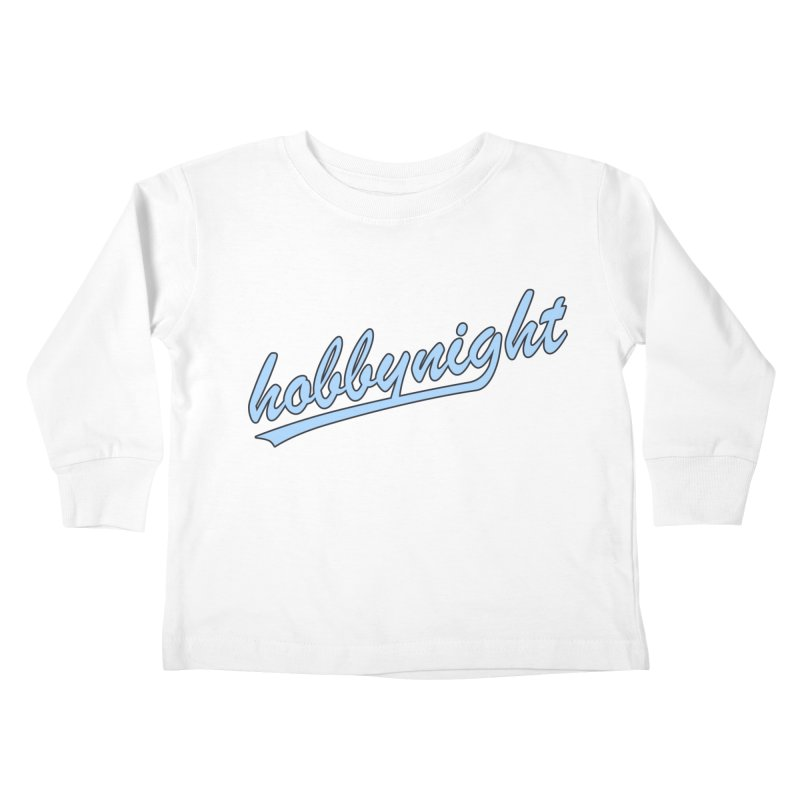 Hobby Night - Play Ball Kids Toddler Longsleeve T-Shirt by Hobby Night in Canada Podcast