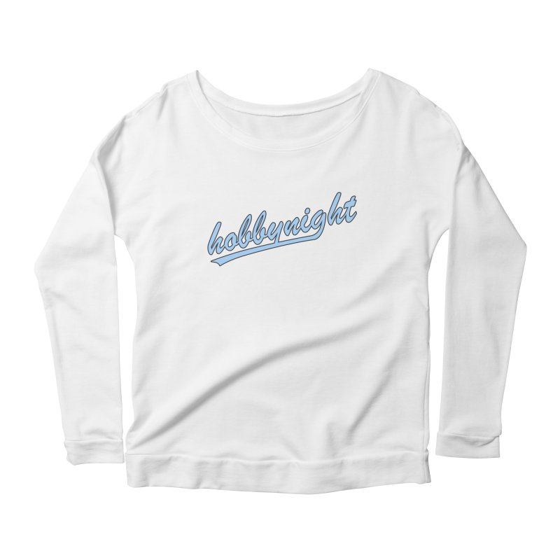 Hobby Night - Play Ball Women's Scoop Neck Longsleeve T-Shirt by Hobby Night in Canada Podcast