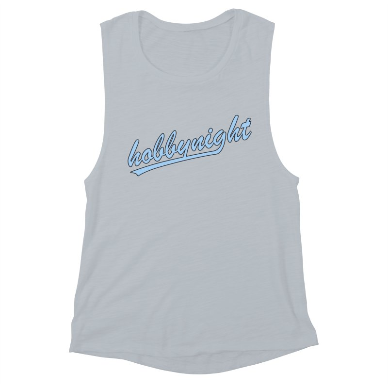 Hobby Night - Play Ball Women's Muscle Tank by Hobby Night in Canada Podcast