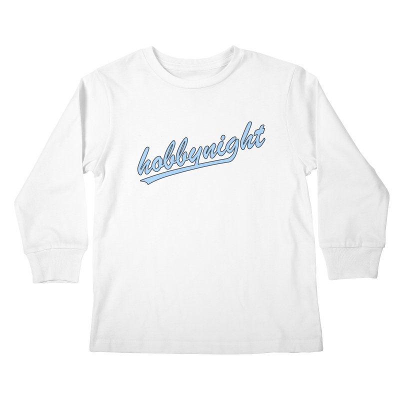 Hobby Night - Play Ball Kids Longsleeve T-Shirt by Hobby Night in Canada Podcast