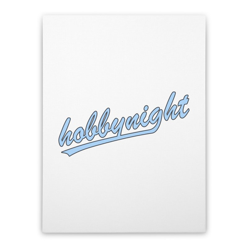 Hobby Night - Play Ball Home Stretched Canvas by Hobby Night in Canada Podcast