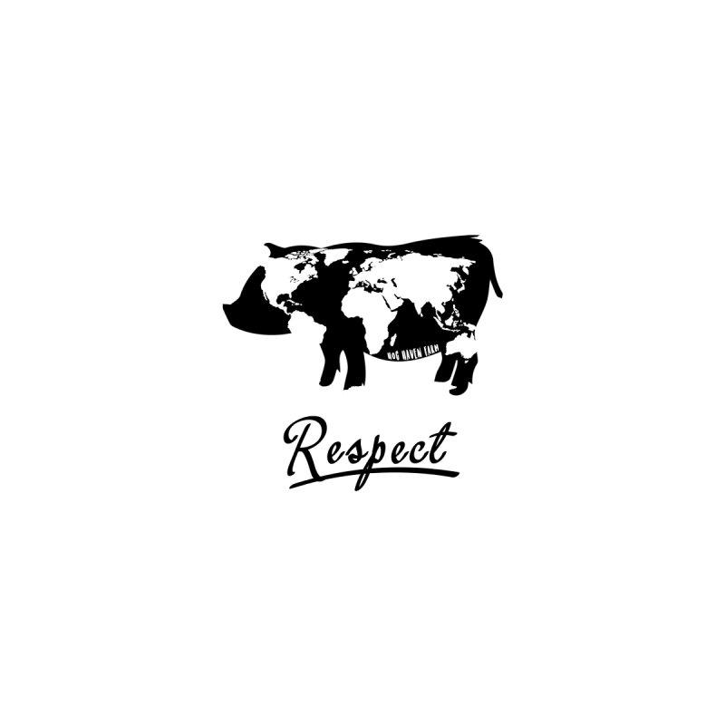 Hog Haven Farm 'Respect' by Hog Haven Farm - Official Apparel