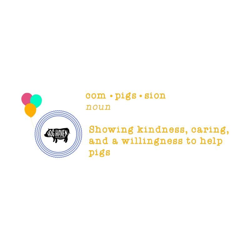 Com • pigs • sion by Hog Haven Farm - Official Apparel