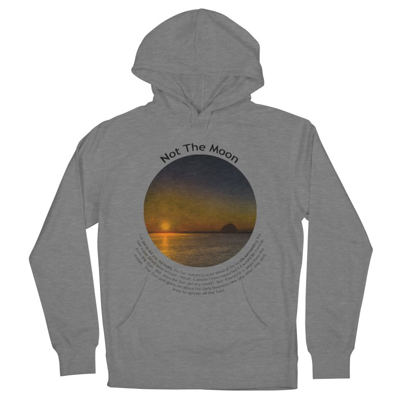 Not The Moon in Men's French Terry Pullover Hoody Heather Graphite by Hogwash's Artist Shop