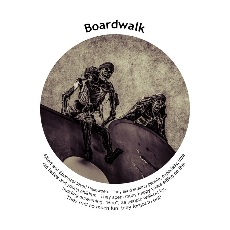 Boardwalk None  by Hogwash's Artist Shop