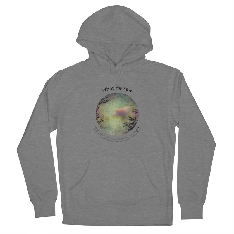 What He Saw Women's Pullover Hoody by Hogwash's Artist Shop