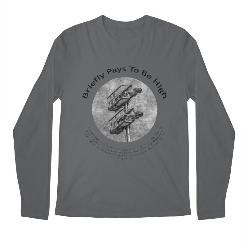 Briefly Pays To Be High Men's Regular Longsleeve T-Shirt by Hogwash's Artist Shop