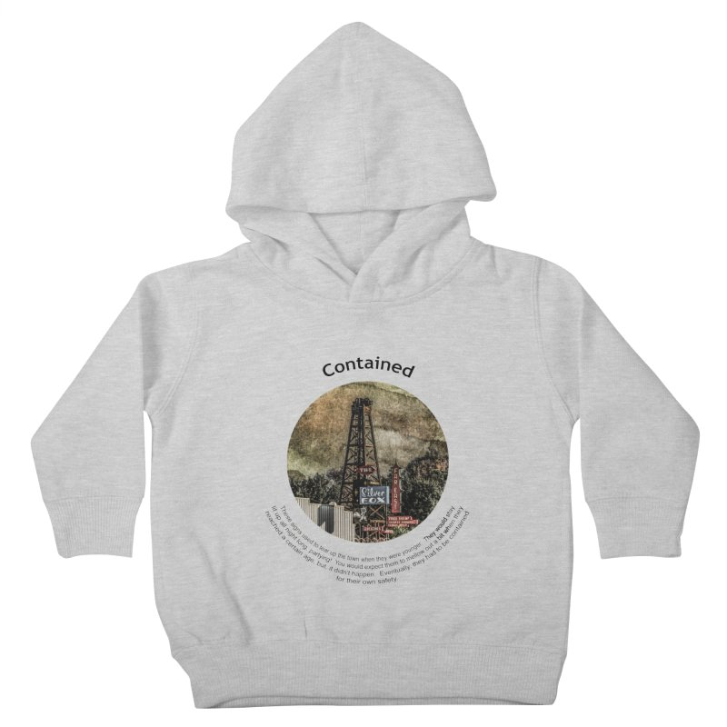 Contained Kids Toddler Pullover Hoody by Hogwash's Artist Shop