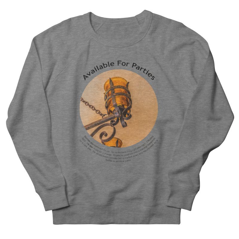 Available For Parties Women's French Terry Sweatshirt by Hogwash's Artist Shop