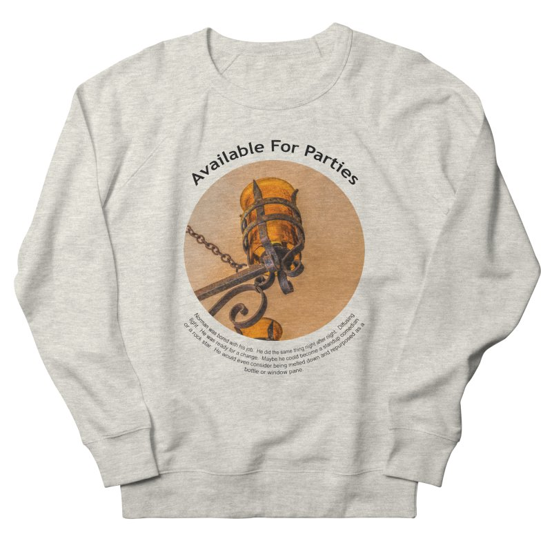 Available For Parties Women's Sweatshirt by Hogwash's Artist Shop