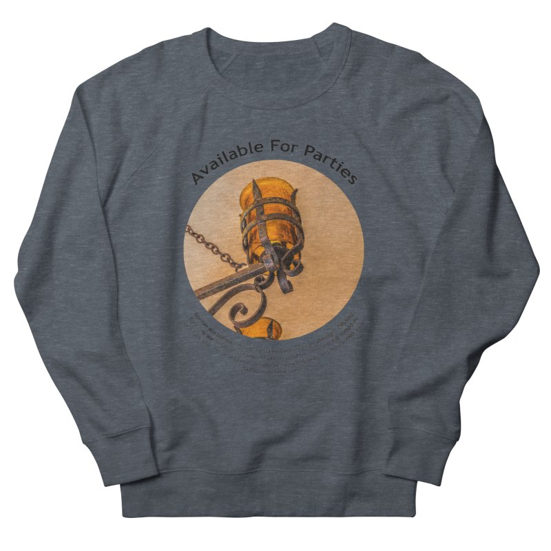 Available For Parties Men's Sweatshirt by Hogwash's Artist Shop