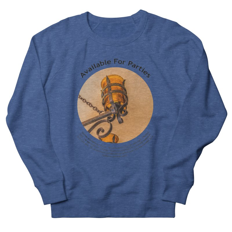 Available For Parties Men's Sweatshirt by Hogwash's Artist Shop