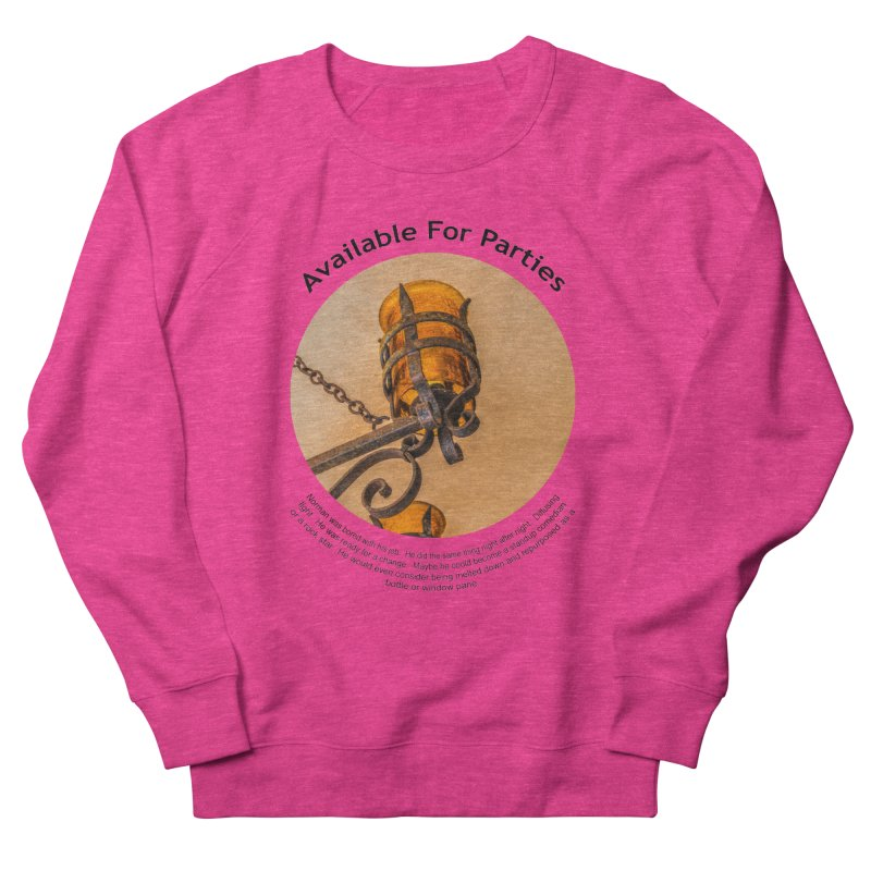 Available For Parties Men's French Terry Sweatshirt by Hogwash's Artist Shop