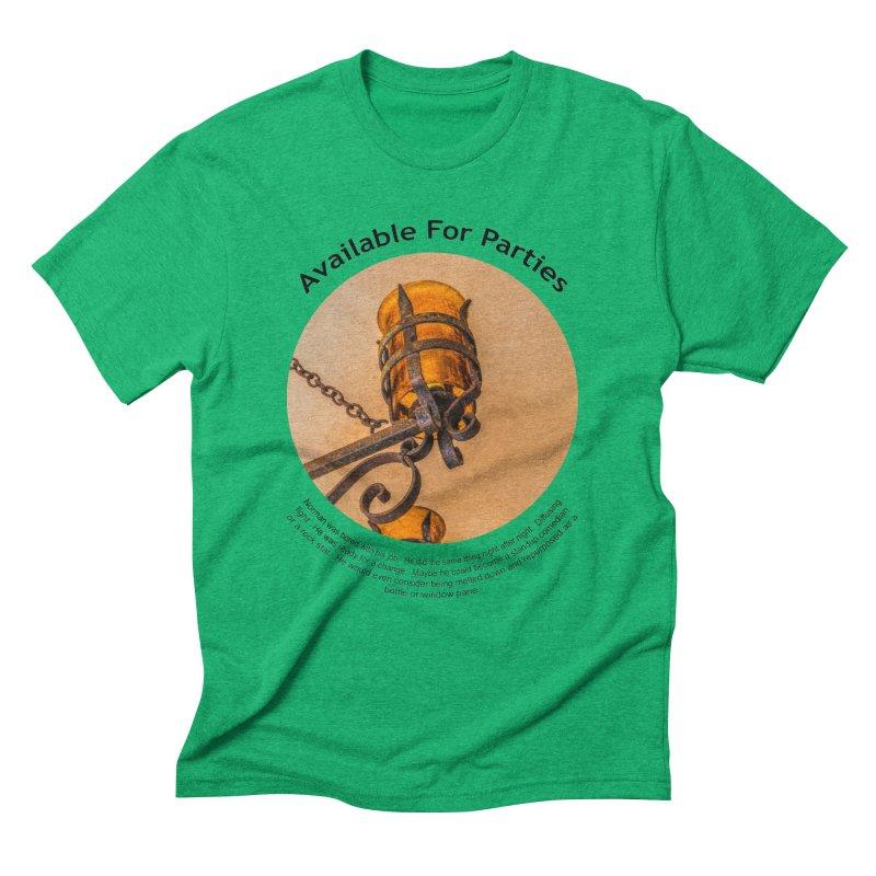 Available For Parties Men's Triblend T-Shirt by Hogwash's Artist Shop
