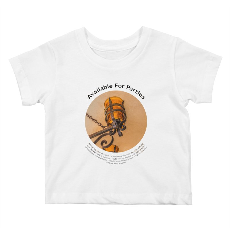 Available For Parties Kids Baby T-Shirt by Hogwash's Artist Shop