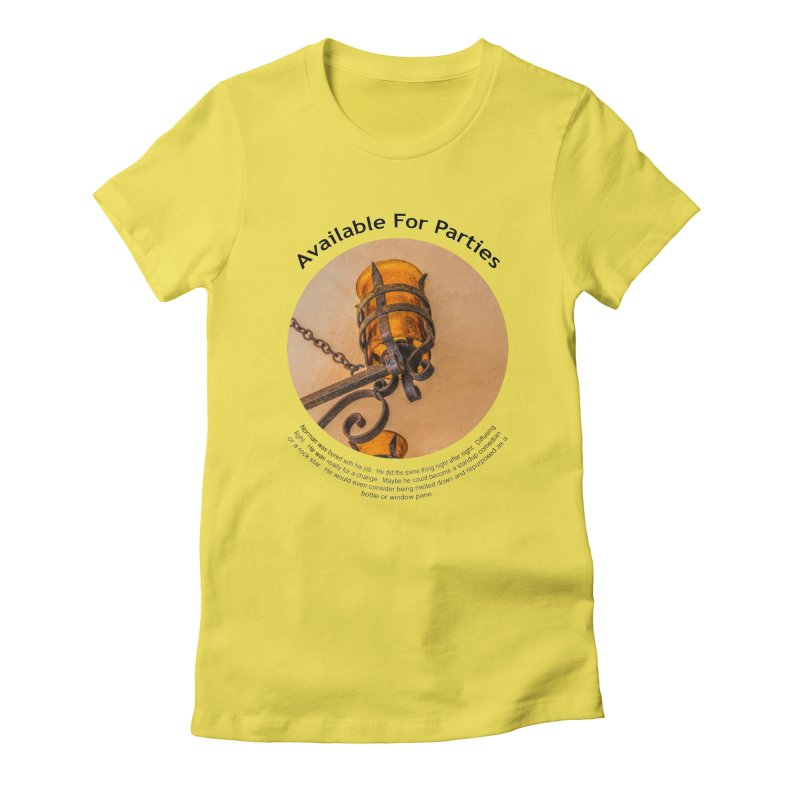 Available For Parties Women's T-Shirt by Hogwash's Artist Shop