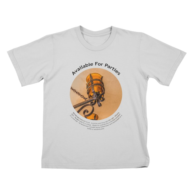 Available For Parties Kids T-Shirt by Hogwash's Artist Shop
