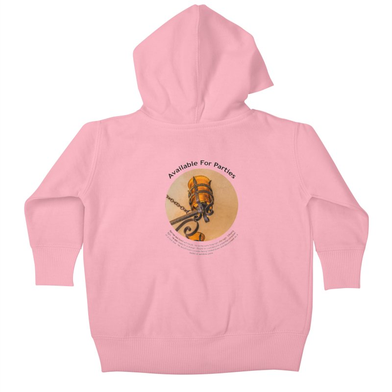 Available For Parties Kids Baby Zip-Up Hoody by Hogwash's Artist Shop