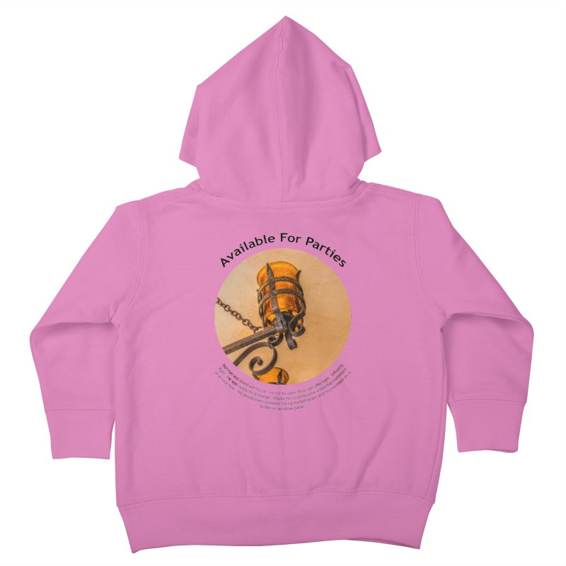 Available For Parties Kids Toddler Zip-Up Hoody by Hogwash's Artist Shop