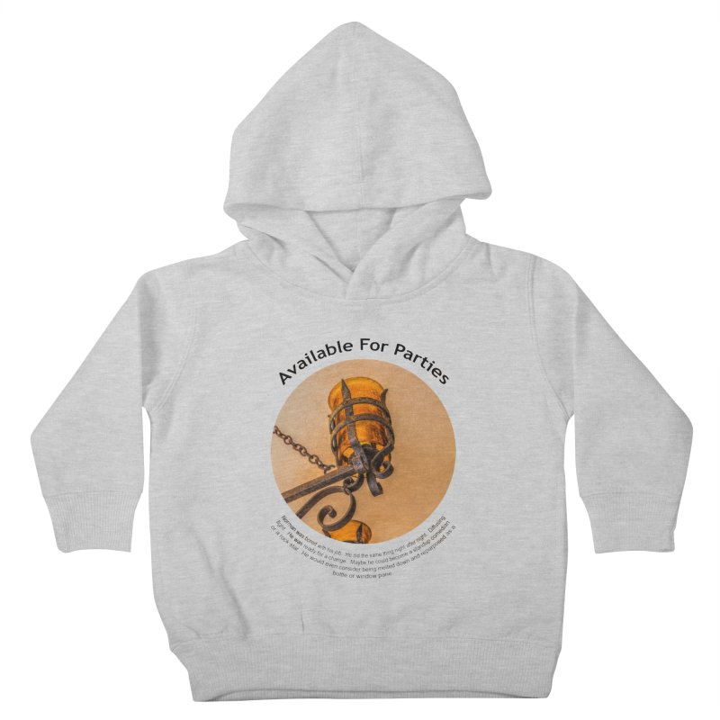 Available For Parties Kids Toddler Pullover Hoody by Hogwash's Artist Shop