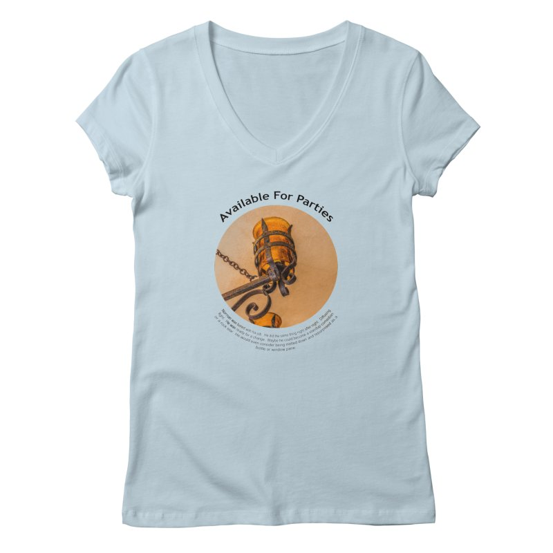 Available For Parties Women's V-Neck by Hogwash's Artist Shop