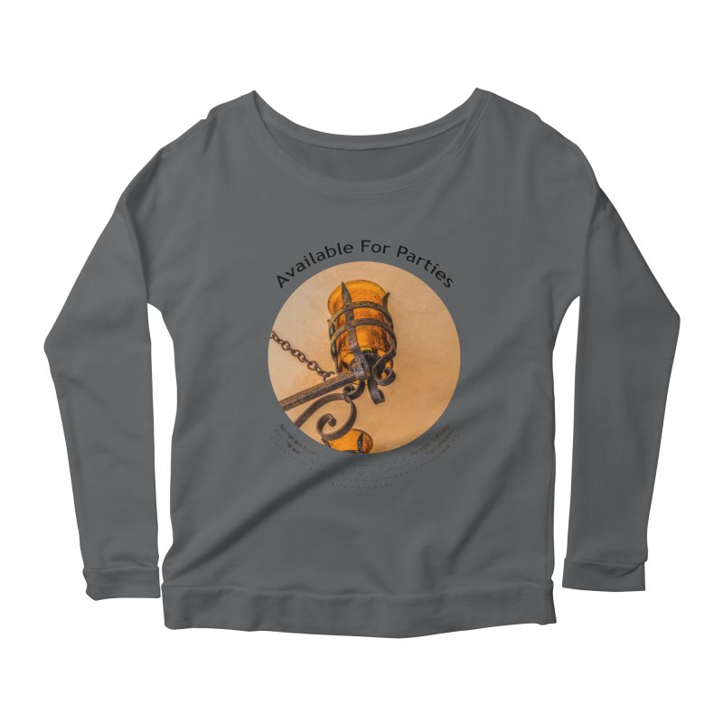 Available For Parties Women's Longsleeve Scoopneck  by Hogwash's Artist Shop