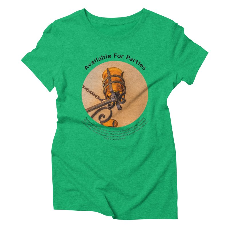 Available For Parties Women's Triblend T-Shirt by Hogwash's Artist Shop