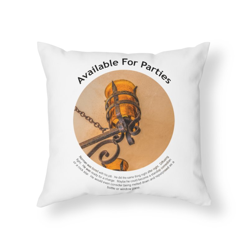 Available For Parties Home Throw Pillow by Hogwash's Artist Shop