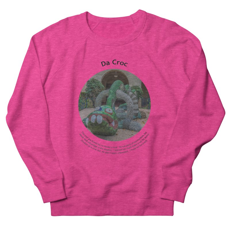 Da Croc Women's French Terry Sweatshirt by Hogwash's Artist Shop