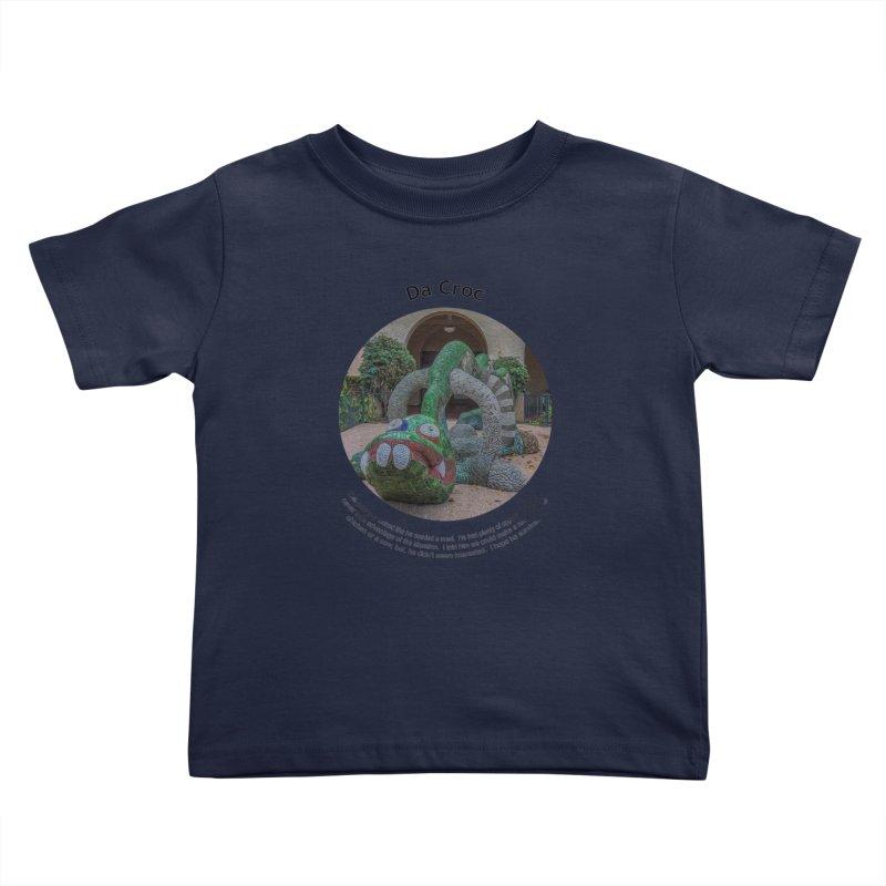 Da Croc Kids Toddler T-Shirt by Hogwash's Artist Shop