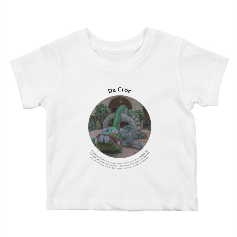 Da Croc Kids Baby T-Shirt by Hogwash's Artist Shop