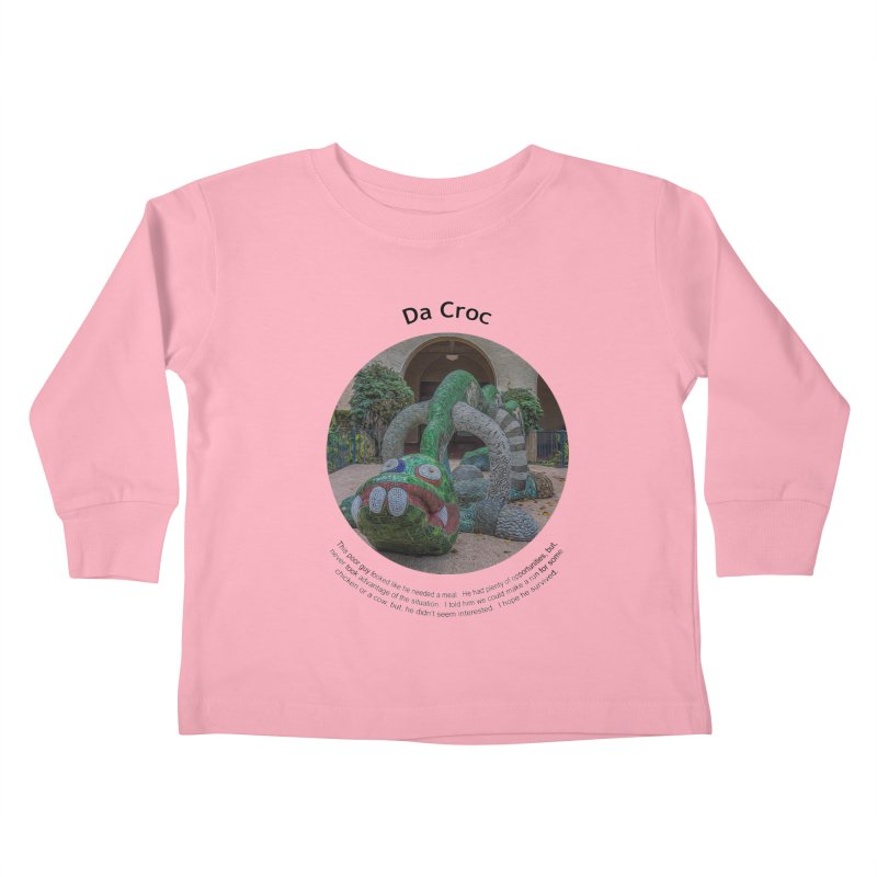 Da Croc Kids Toddler Longsleeve T-Shirt by Hogwash's Artist Shop