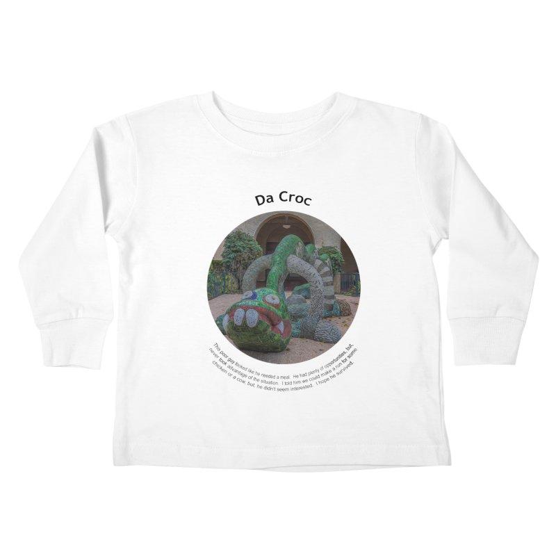 Da Croc Kids Toddler Longsleeve T-Shirt by Hogwash's Artist Shop