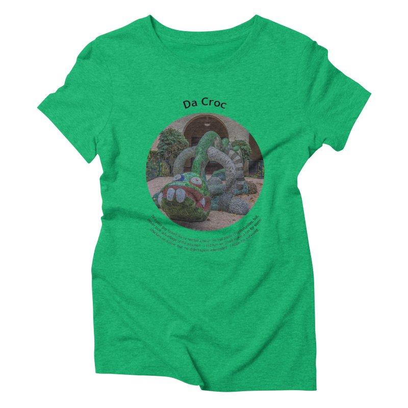 Da Croc Women's Triblend T-Shirt by Hogwash's Artist Shop