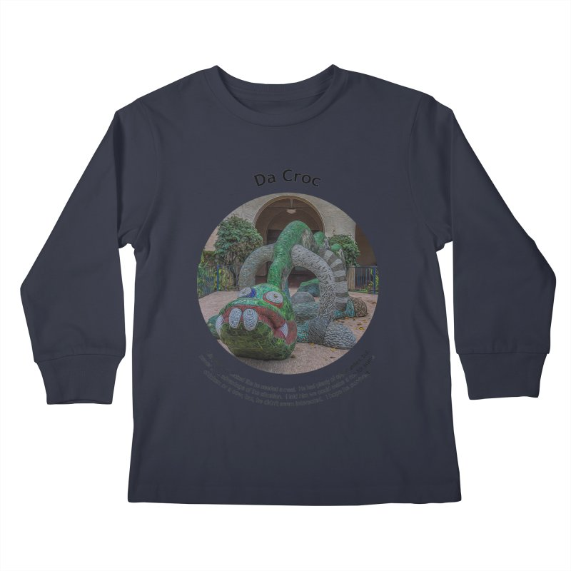 Da Croc Kids Longsleeve T-Shirt by Hogwash's Artist Shop
