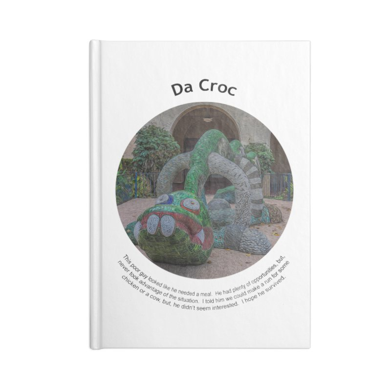 Da Croc Accessories Notebook by Hogwash's Artist Shop
