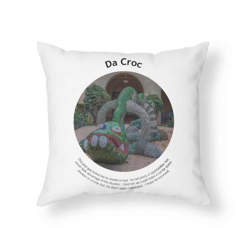 Da Croc Home Throw Pillow by Hogwash's Artist Shop