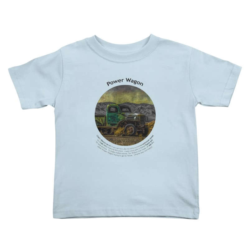 Power Wagon Kids Toddler T-Shirt by Hogwash's Artist Shop