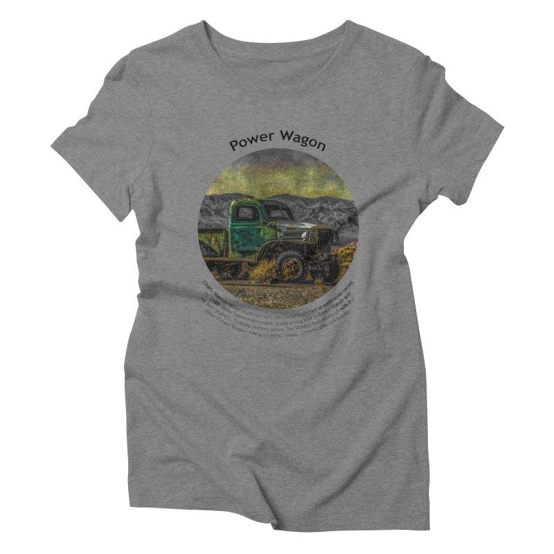 Power Wagon Women's Triblend T-Shirt by Hogwash's Artist Shop