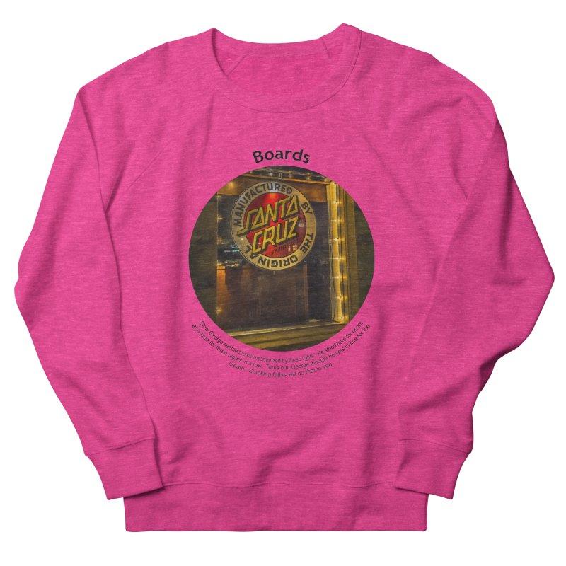 Boards Women's Sweatshirt by Hogwash's Artist Shop