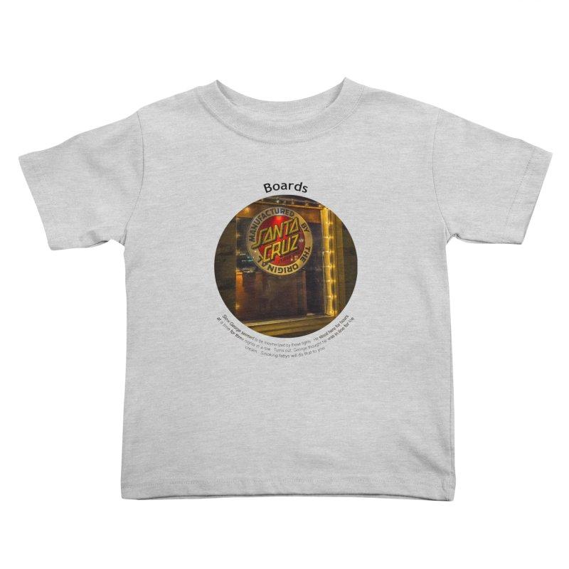 Boards Kids Toddler T-Shirt by Hogwash's Artist Shop