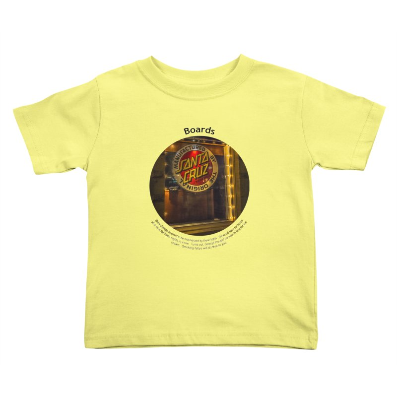 Boards Kids Toddler T-Shirt by Hogwash's Artist Shop