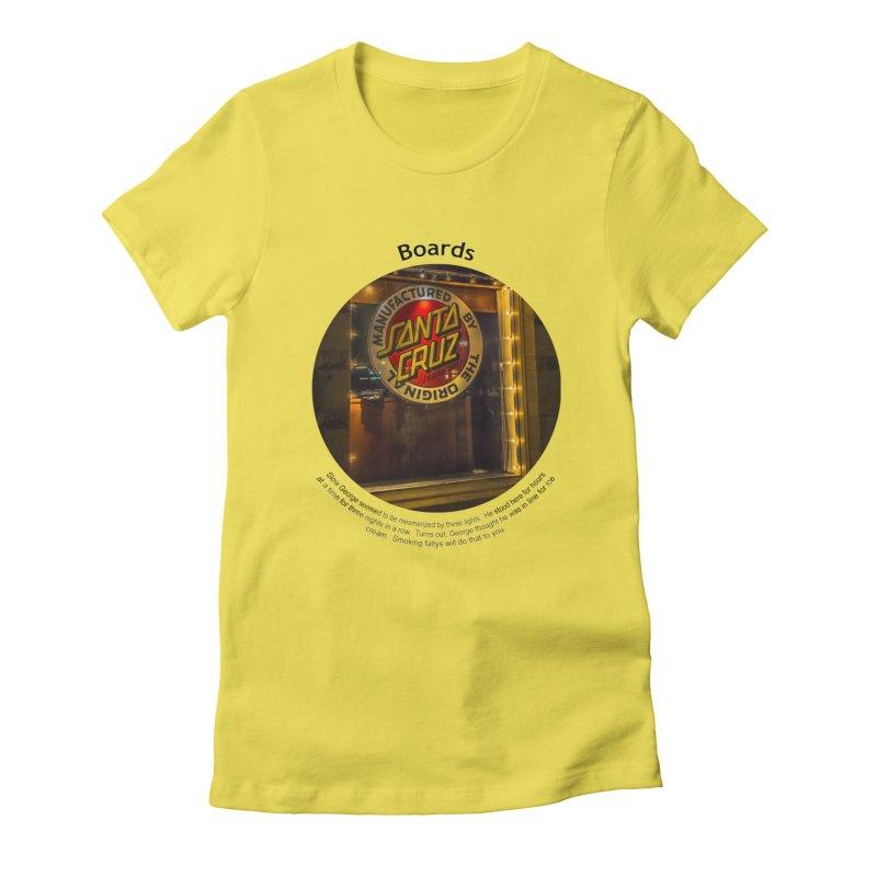Boards Women's T-Shirt by Hogwash's Artist Shop